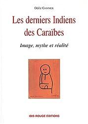 Les derniers indiens des Caraïbes. Image, mythe et réalité