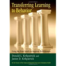 Transferring Learning to Behaviour; Using the Four Levels to Improve Performance: Using the Four Levels to Improve Performance (UK Professional Business Management / Business)