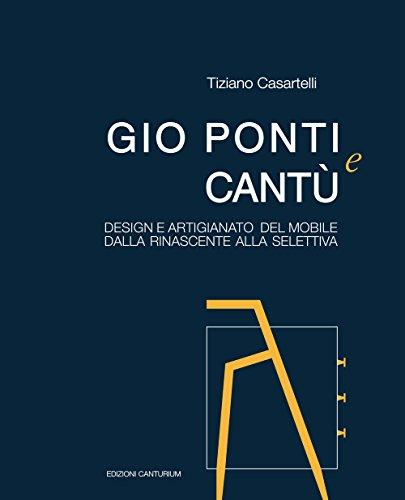 Gio Ponti e Cantù. Design e artigianato del mobile dalla Rinascente alla Selettiva -