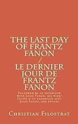 The Last Day of Frantz Fanon / Le Dernier Jour de Frantz Fanon