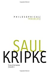 Philosophical Troubles: Collected Papers, Volume 1 by Saul A. Kripke (2011-12-22)