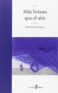 Más liviano que el aire par Federico Jeanmaire