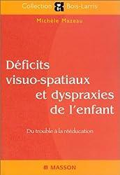 Déficits visuo-spatiaux et dyspraxies de l'enfant