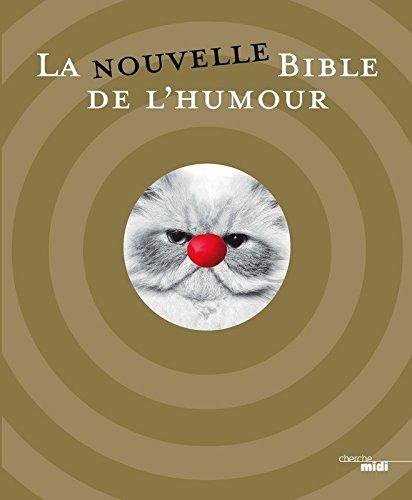 La Nouvelle Bible de l'humour par COLLECTIF