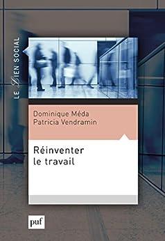 Réinventer le travail (Lien social (le)) de [Vendramin, Patricia, Méda, Dominique]