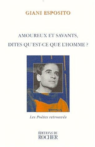 AMOUREUX ET SAVANTS, DITES QU'EST-CE QUE L'HOMME ? Textes et chansons par Giani Esposito
