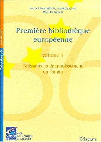 Première bibliothèque européenne, volume 1 : naissance et épanouissement