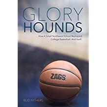 Glory Hounds: How a Small Northwest School Reshaped College Basketball. And Itself. (English Edition)