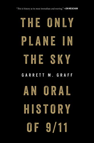 The Only Plane in the Sky: An Oral History of 9/11 (English Edition)