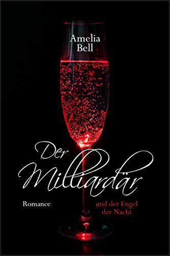 Der Milliardär und der Engel der Nacht (Bell Zeitgenössische)