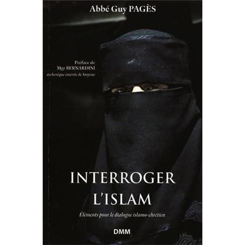 Interroger l'islam : Eléments pour le dialogue islamo-chrétien