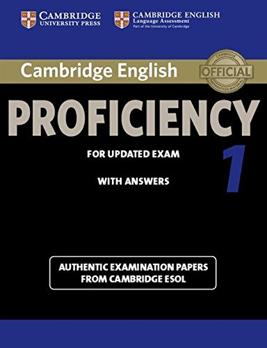 Cambridge English Proficiency 1 for Updated Exam Student's Book with Answers: Authentic Examination Papers from Cambridge ESOL (CPE Practice Tests)