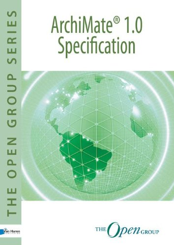 ArchiMate 1.0 Specification: Technical Standard (The open group series) por The Open Group