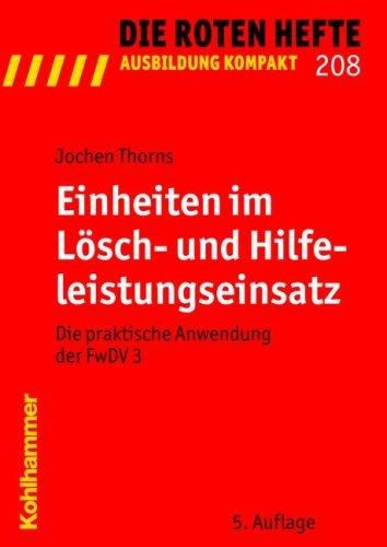 Einheiten im Lösch- und Hilfeleistungseinsatz: Die praktische Anwendung der FwDV 3 by Jochen Thorns (2009-03-19)