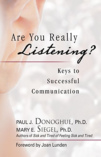 Are You Really Listening?: Keys to Successful Communication (English Edition) por Paul J. Donoghue
