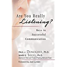 Are You Really Listening?: Keys to Successful Communication (English Edition)