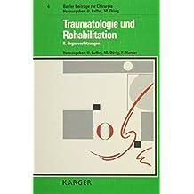 Traumatologie Und Rehabilitation (Basler Beitrage Zur Chirurgie)