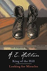 The Boyhood Memoirs of A. E. Hotchner: King of the Hill and Looking for Miracles