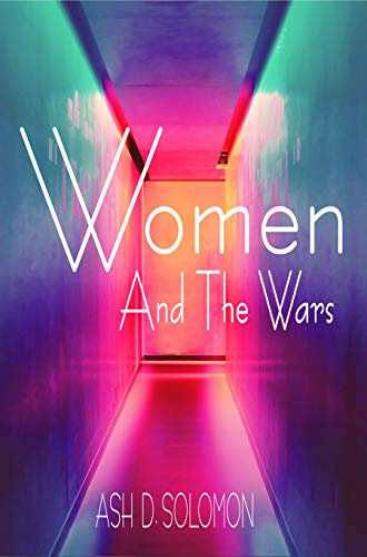 Women And The Wars: Give a The Fuhrer A Child, A Cure For The Common War, We Raise The Dead, Women Of The American Civil War, A Look Back At Melbourne's ... Ghosts And The Yarra... (English Edition)