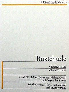 CHORALVORSPIELE - arrangiert für Altblockflöte - Orgel [Noten / Sheetmusic] Komponist: BUXTEHUDE DIETRICH