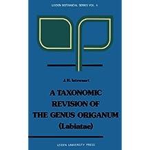 A Taxonomic Revision of the Genus Origanum (Labiatae) (Leiden Botanical Series)