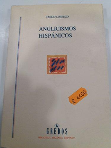 Anglicismos hispanicos (VARIOS GREDOS) por Emilio Lorenzo