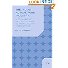The Indian Mutual Fund Industry: A Comparative Analysis of Public vs Private Sector Performance