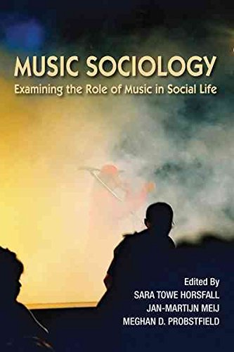 [Music Sociology: Examining the Role of Music in Social Life] (By: Meghan D. Probstfield) [published: March, 2014]