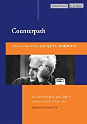 Counterpath: Traveling with Jacques Derrida (Cultural Memory in the Present) by Jacques Derrida (2004-07-06)