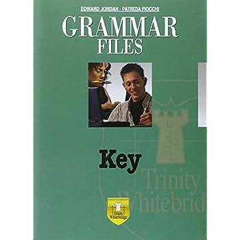 Grammar Files. Key. Per La Scuola Media