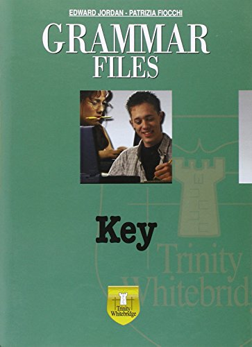 Grammar files. Key. Per la Scuola media