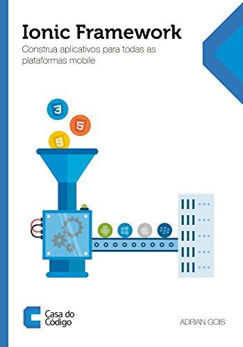 Ionic Framework: Construa aplicativos para todas as plataformas mobile (Portuguese Edition)