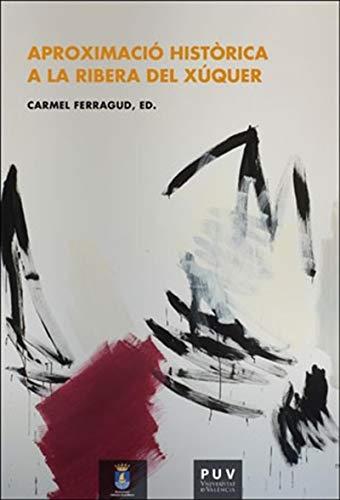 Aproximació històrica a la Ribera del Xúquer (Catalan Edition) por ed. Carmel Ferragud Domingo