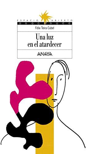 Una Luz En El Atardecer Literatura Juvenil A Partir De 12 Años Espacio Abierto Autor Félix Teira Cubel Pdf Español Gratis