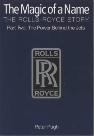 the-magic-of-a-name-the-rolls-royce-story-part-2-the-power-behind-the-jets-power-behind-the-jets-pt-