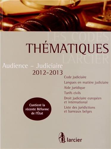 Code thématique Larcier - Audience-Judiciaire 2012/2013