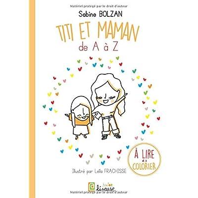 Titi et maman: De A à Z