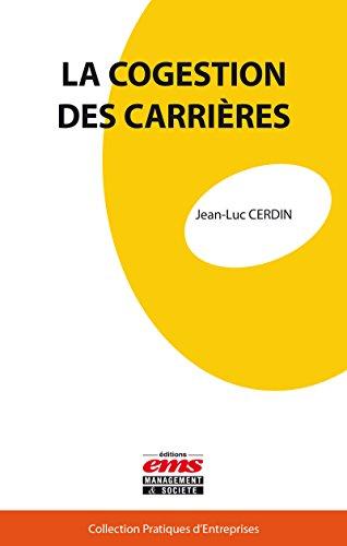 La cogestion des carrières (Pratiques d'entreprises) par Jean-Luc Cerdin