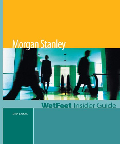 wetfeet-insider-guide-to-morgan-stanley-helping-you-make-smarter-career-decisions-2005