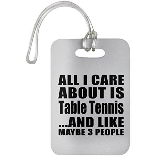 Designsify All I Care About is Table Tennis - Luggage Tag Gepäckanhänger Reise Koffer Gepäck Kofferanhänger - Geschenk zum Geburtstag Jahrestag Muttertag Vatertag Ostern -