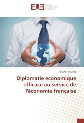 Diplomatie économique efficace au service de l'économie française par Roxane Ruscassie