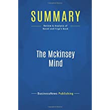 Summary: The Mckinsey Mind: Review and Analysis of Rasiel and Friga's Book