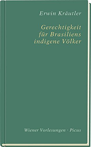 Gerechtigkeit für Brasiliens indigene Völker (Wiener Vorlesungen)