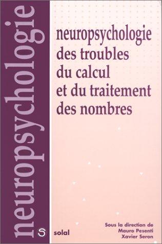 Neuropsychologie des troubles du calcul par Mauro Pesenti