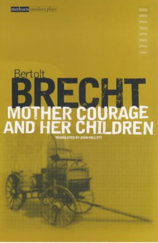 mother courage and her children english literature essay - mother courage and her children mother courage and her children, by bertolt brecht, is a play which can be seen from varying perspectives some consider it to be a comment on the socio-economic aspects of war, others as a criticism of bourgeois capitalism intended to encourage change in modern society.