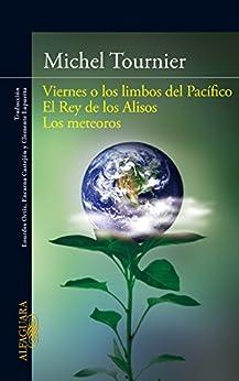 Viernes o los limbos del Pacífico | El Rey de los Alisos | Los meteoros de [Tournier, Michel]