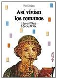 Asi vivian los romanos (Bibl. Basica De La Historia)