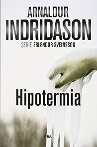 Hipotermia: Serie Erlendur Sveinsson VIII par Arnaldur Indridason