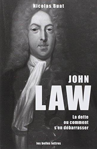 John Law: La dette, ou comment s'en dbarrasser