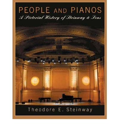 theodore-e-steinway-people-and-pianos-a-pictorial-history-of-steinway-and-sons-hardback-by-steinway-